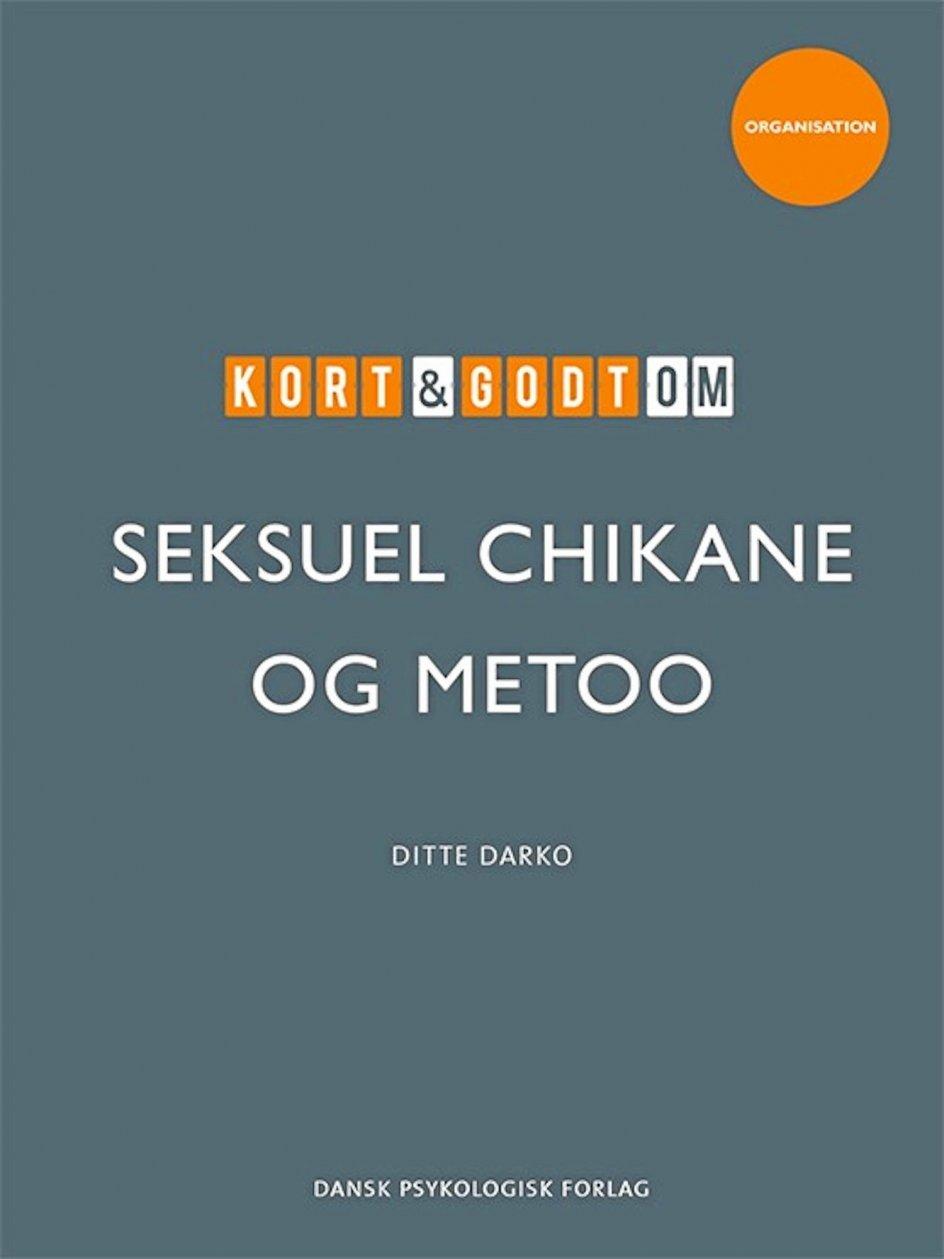 """Bogen """"Kort og godt om seksuel chikane og MeToo"""" udkommer til december på Dansk Psykologisk Forlag."""