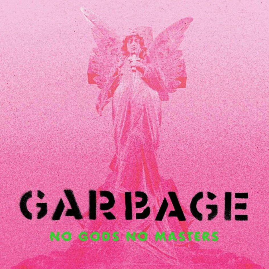 Garbage. No Gods No Masters. Stunvolume.