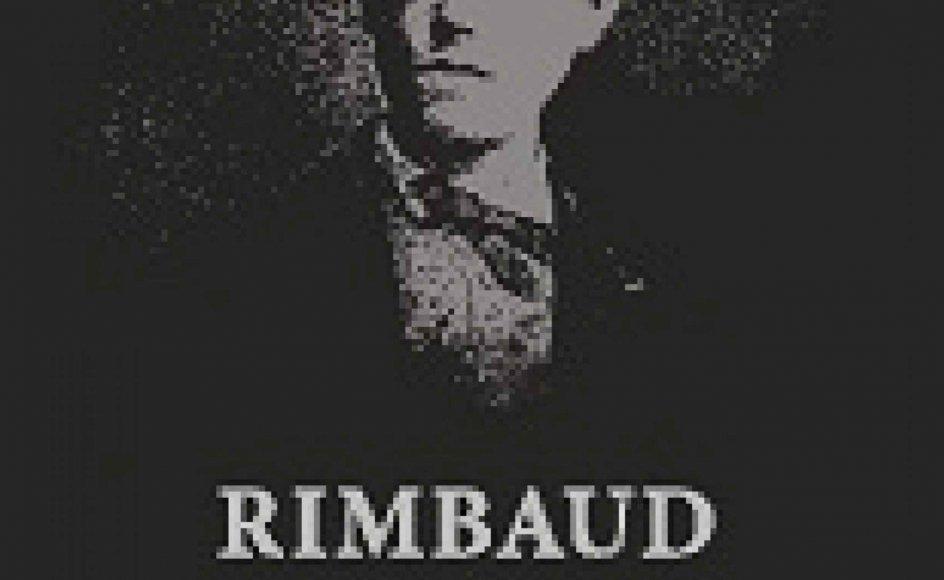 Veltilrettelagt udvalg giver svaret på hvorfor Arthur Rimbaud er en af europæisk digtekunsts store skikkelser.