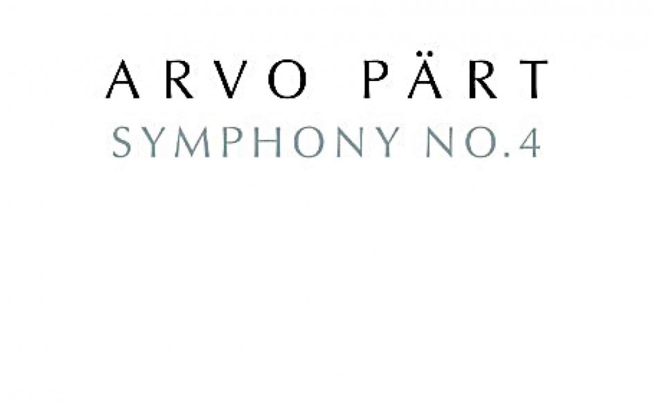 Arvo Pärt: Symfoni nr. 4.