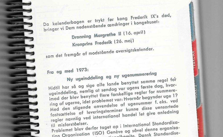 Det førte i stigende grad til misforståelser i international handel, da flere lande begyndte at bruge ugenummereringer, som ikke var koordineret landene imellem. Misforståelserne skete ofte i forbindelse med levering. Det står der i en kalender fra 1973 som forklaring på, hvorfor man har tilsluttet sig en international standardisering af ugenumre og -dage. – Privatfoto.